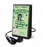 Charlie Joe Jackson's Guide to Making Money : Charlie Joe Jackson - Tommy Greenwald