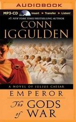 The Gods of War : A Novel of Julius Caesar - Conn Iggulden