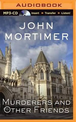 Murderers and Other Friends - John Mortimer