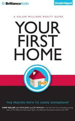 Your First Home : The Proven Path to Home Ownership - Gary Keller