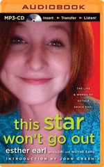 This Star Won't Go Out : The Life & Words of Esther Grace Earl - Esther Earl