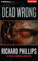 Dead Wrong : RHO Agenda - Richard Phillips