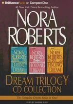 Nora Roberts Dream Trilogy CD Collection : Daring to Dream, Holding the Dream, Finding the Dream - Nora Roberts
