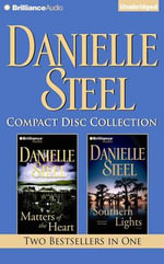 Danielle Steel CD Collection 3 : Matters of the Heart, Southern Lights - Danielle Steel