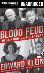 Blood Feud : The Clintons vs. the Obamas - Edward Klein