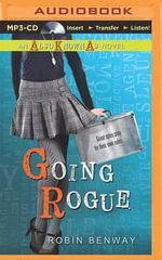 Going Rogue : Also Known As Novels - Robin Benway