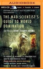 The Mad Scientist's Guide to World Domination - John Joseph Adams (Editor)