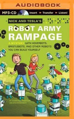 Nick and Tesla's Robot Army Rampage : A Mystery with Hoverbots, Bristlebots, and Other Robots You Can Build Yourself - Science Bob Pflugfelder