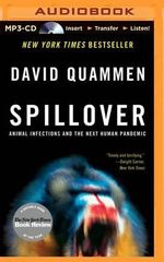 Spillover : Animal Infections and the Next Human Pandemic - David Quammen