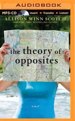 The Theory of Opposites - Allison Winn Scotch