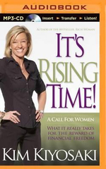 It's Rising Time! : A Call for Women: What It Really Takes for the Reward of Financial Freedom - Kim Kiyosaki