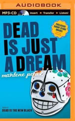 Dead Is Just a Dream - Marlene Perez