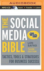 The Social Media Bible : Tactics, Tools & Strategies for Business Success - Lon Safko