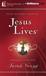Jesus Lives : Seeing His Love in Your Life - Sarah Young