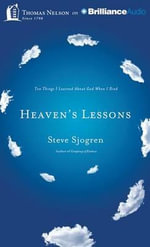 Heaven's Lessons : Ten Things I Learned about God When I Died - Steve Sjogren