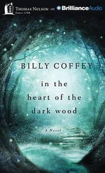In the Heart of the Dark Wood - Billy Coffey