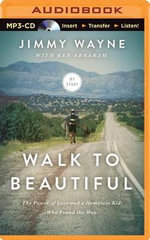 Walk to Beautiful : The Power of Love and a Homeless Kid Who Found the Way - MR Jimmy Wayne