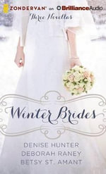 Winter Brides : A Year of Weddings Novella Collection - Denise Hunter