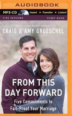 From This Day Forward : Five Commitments to Fail-Proof Your Marriage - Craig Groeschel