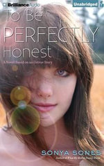 To Be Perfectly Honest : A Novel Based on an Untrue Story - Sonya Sones