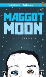Maggot Moon - Sally Gardner