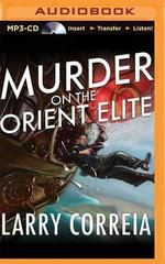 Murder on the Orient Elite - Larry Correia