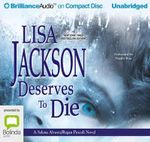 Deserves to Die - Ms Lisa Jackson