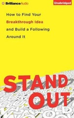 Stand Out : How to Find Your Breakthrough Idea and Build a Following Around It - Dorie Clark