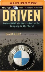 Driven : Inside BMW, the Most Admired Car Company in the World - David Kiley
