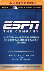ESPN the Company : The Story and Lessons Behind the Most Fanatical Brand in Sports - Anthony F Smith