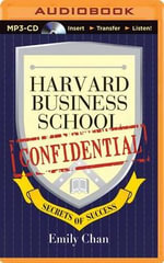 Harvard Business School Confidential : Secrets of Success - Emily Chan