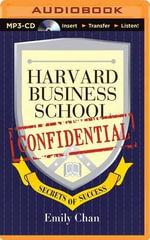 Harvard Business School Confidential : Secrets of Success - Emily Chan