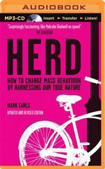 Herd : How to Change Mass Behavior by Harnessing Our True Nature - Mark Earls