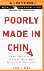 Poorly Made in China : An Insider's Account of the Tactics Behind China's Production Game - Paul Midler