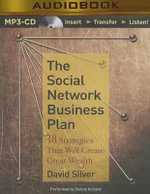 The Social Network Business Plan : 18 Strategies That Will Create Great Wealth - David Silver