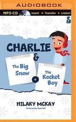 Charlie : The Big Snow & the Rocket Boy - Hilary McKay