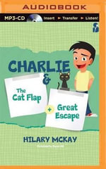 Charlie : The Cat Flap & the Great Escape - Hilary McKay