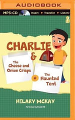 Charlie : The Cheese and Onion Crisps & the Haunted Tent - Hilary McKay