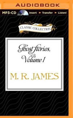 Ghost Stories, Volume 1 - M R James