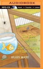 The Zoo in the Attic & the Treasure in the Garden - Hilary McKay