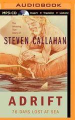 Adrift : 76 Days Lost at Sea - Steven Callahan
