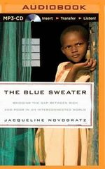 The Blue Sweater : Bridging the Gap Between Rich and Poor in an Interconnected World - Jacqueline Novogratz