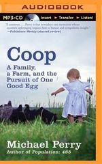 COOP : A Family, a Farm, and the Pursuit of One Good Egg - Michael Perry