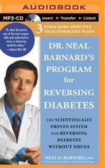 Dr. Neal Barnard's Program for Reversing Diabetes : The Scientifically Proven System for Reversing Diabetes Without Drugs - Neal D Barnard