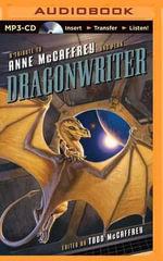 Dragonwriter : A Tribute to Anne McCaffrey and Pern - Todd McCaffrey (Editor)
