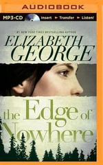The Edge of Nowhere : Edge of Nowhere - Elizabeth George