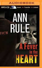 A Fever in the Heart : And Other True Cases - Ann Rule