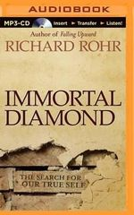 Immortal Diamond : The Search for Our True Self - Richard Rohr