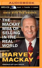 The MacKay MBA of Selling in the Real World - Harvey MacKay