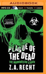 Plague of the Dead - Z A Recht